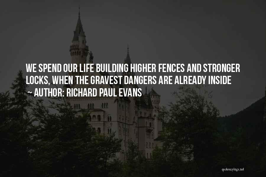 Fences And Life Quotes By Richard Paul Evans