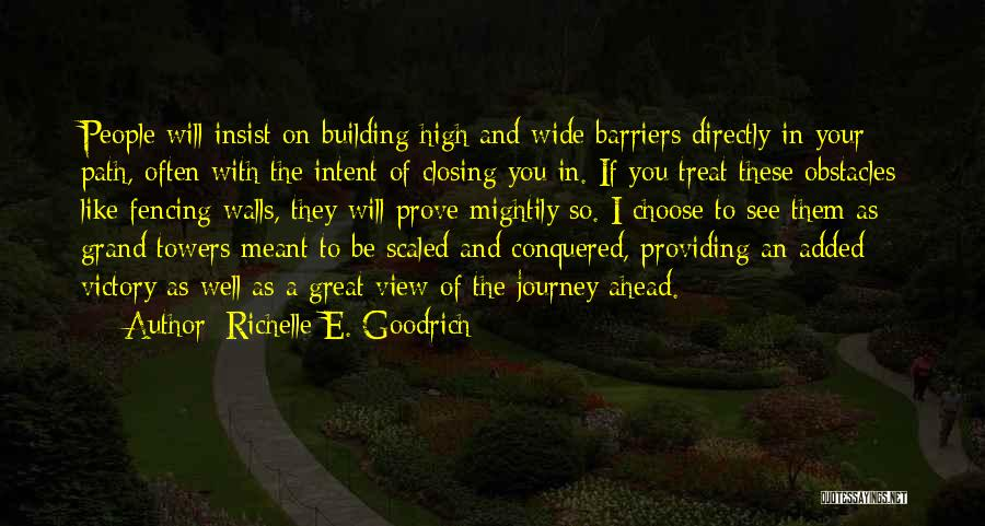 Fences And Life Quotes By Richelle E. Goodrich