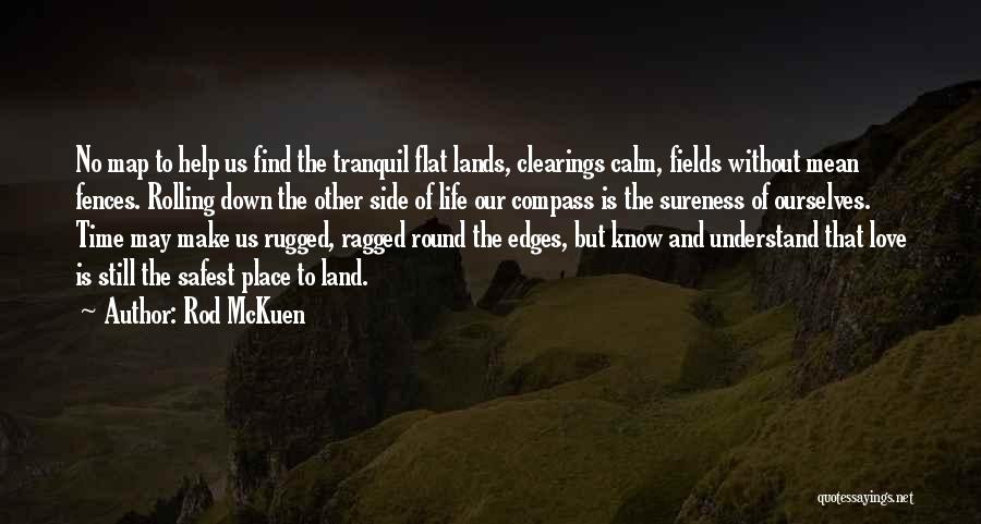 Fences And Life Quotes By Rod McKuen