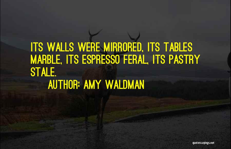 Feral Quotes By Amy Waldman