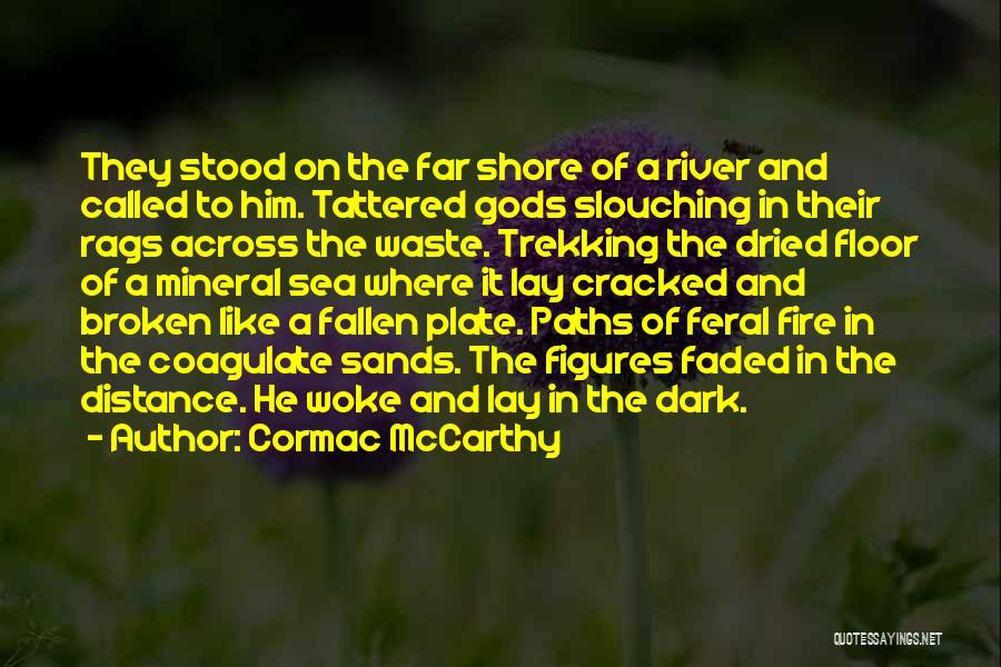 Feral Quotes By Cormac McCarthy
