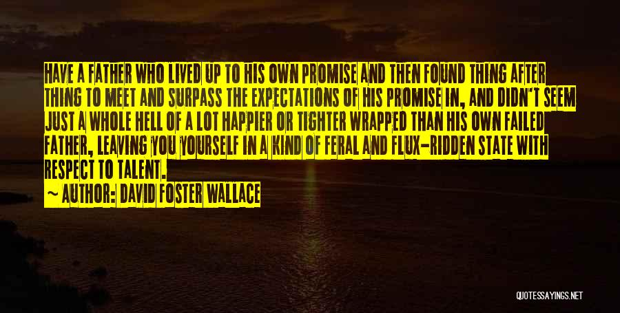 Feral Quotes By David Foster Wallace