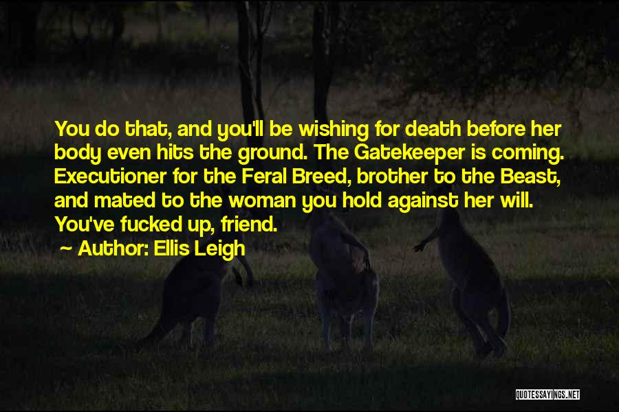 Feral Quotes By Ellis Leigh