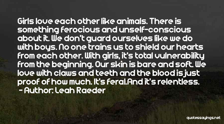 Feral Quotes By Leah Raeder