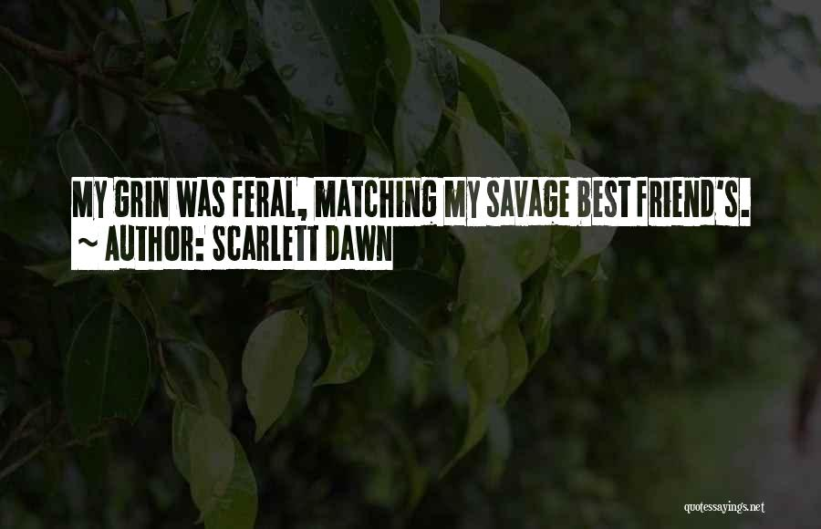 Feral Quotes By Scarlett Dawn