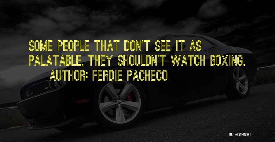 Ferdie Pacheco Quotes 1576134