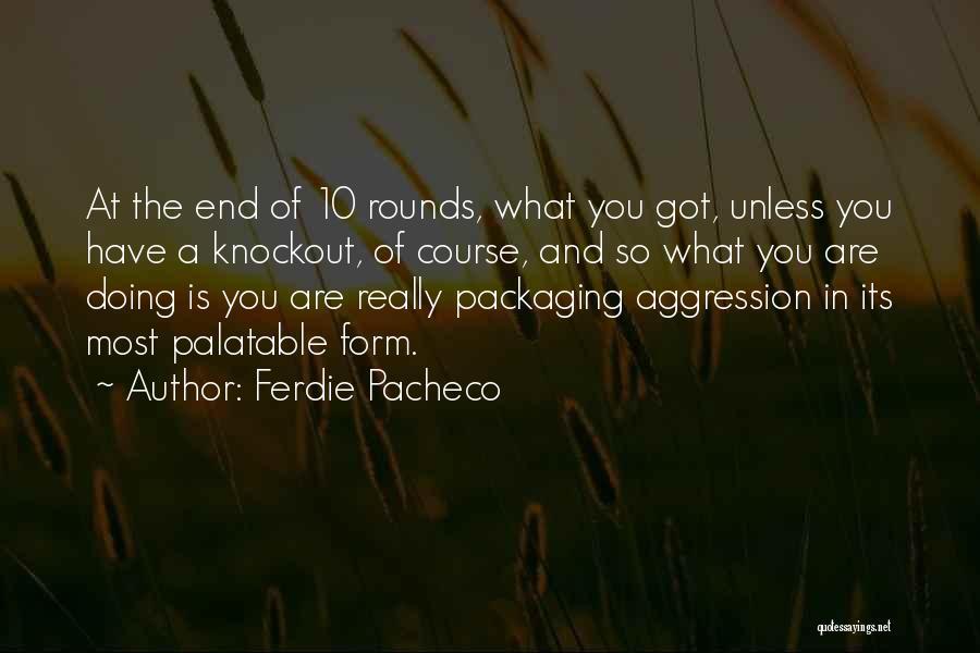 Ferdie Pacheco Quotes 344621