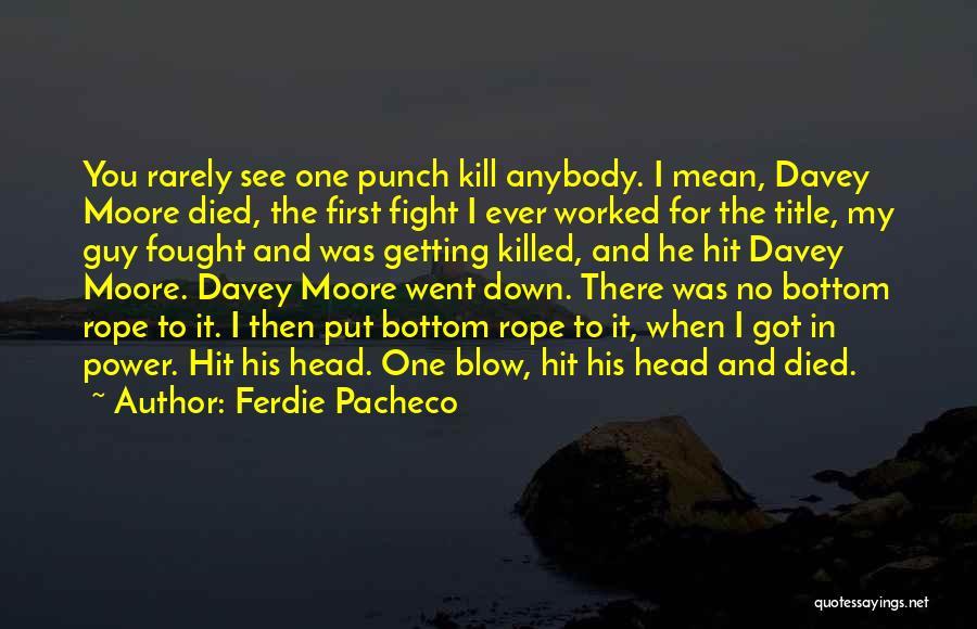 Ferdie Pacheco Quotes 903042