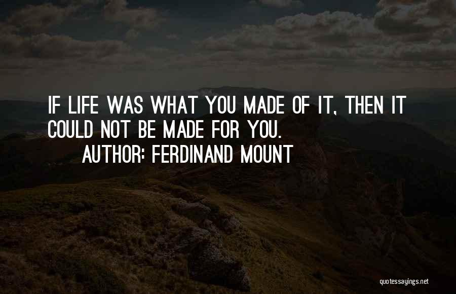 Ferdinand Mount Quotes 1012761