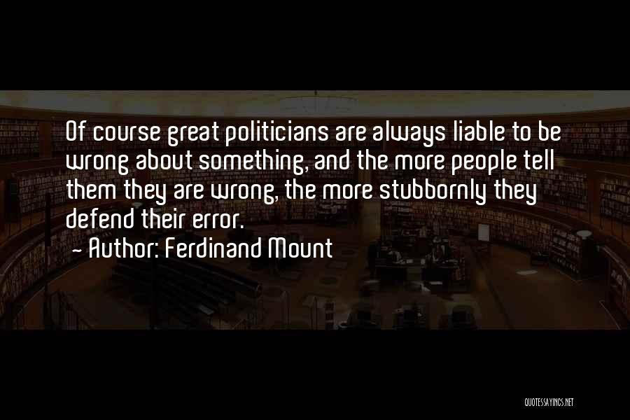 Ferdinand Mount Quotes 1086323