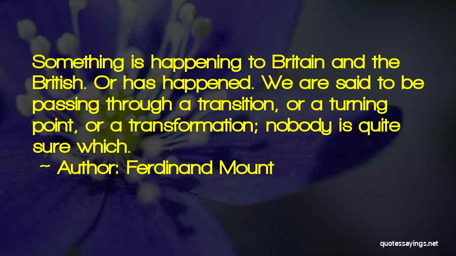 Ferdinand Mount Quotes 1784094