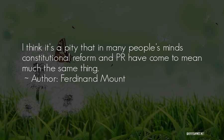 Ferdinand Mount Quotes 2122127