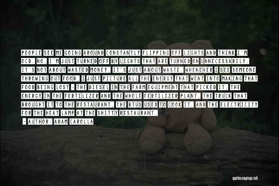 Fertilizer Quotes By Adam Carolla