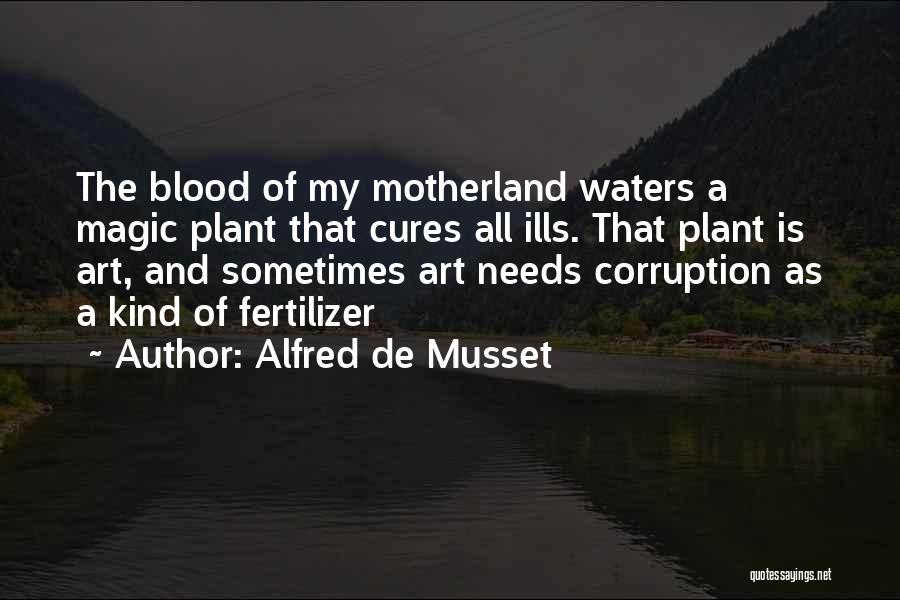 Fertilizer Quotes By Alfred De Musset