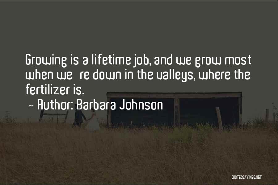 Fertilizer Quotes By Barbara Johnson