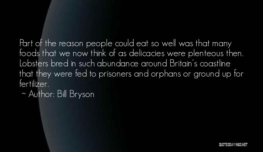 Fertilizer Quotes By Bill Bryson