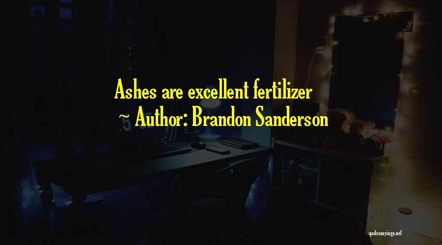 Fertilizer Quotes By Brandon Sanderson