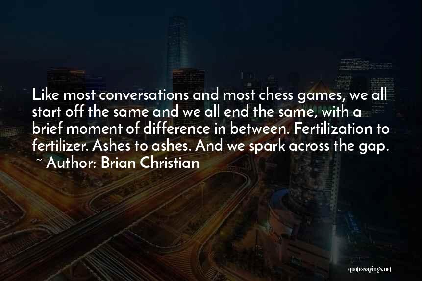 Fertilizer Quotes By Brian Christian