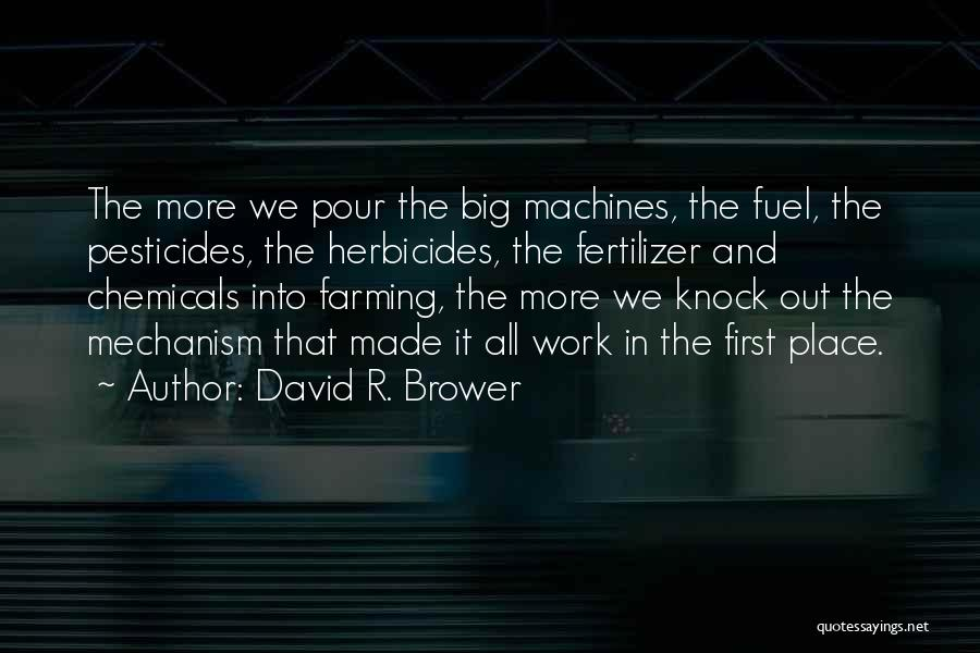 Fertilizer Quotes By David R. Brower