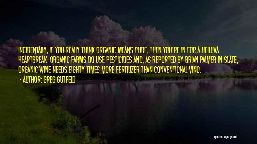 Fertilizer Quotes By Greg Gutfeld