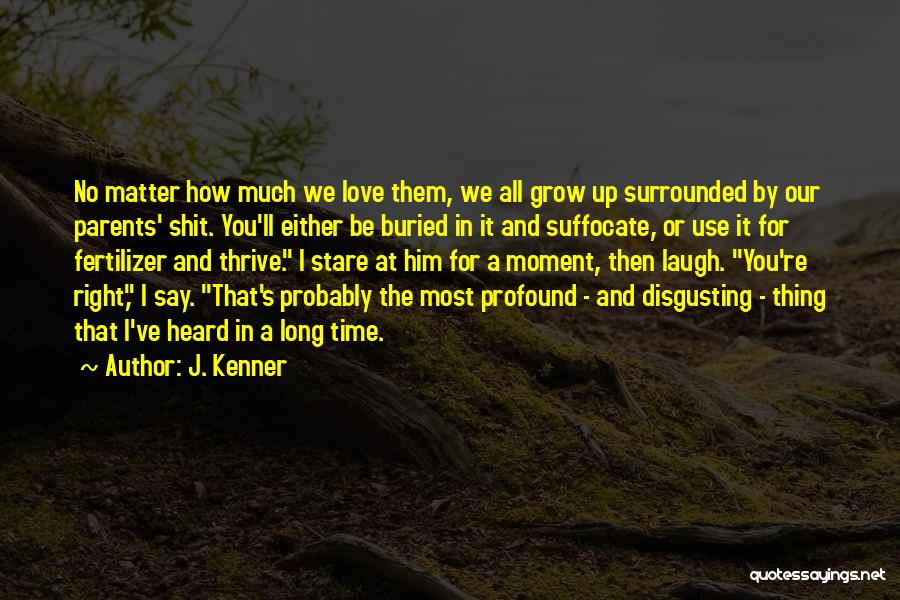 Fertilizer Quotes By J. Kenner