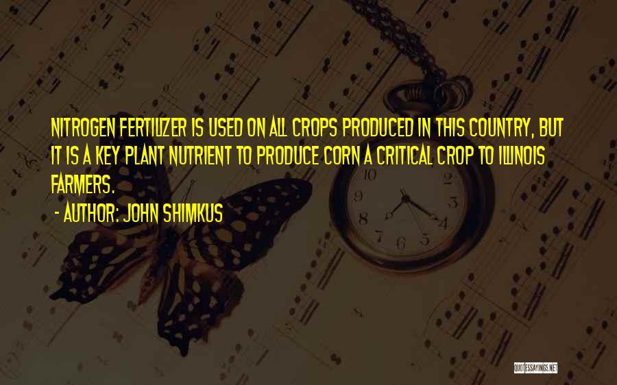 Fertilizer Quotes By John Shimkus