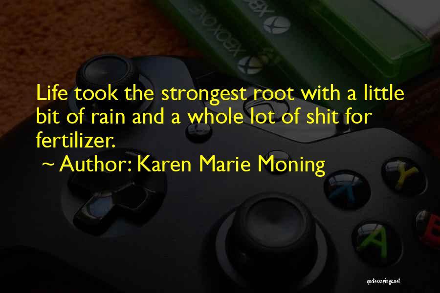 Fertilizer Quotes By Karen Marie Moning