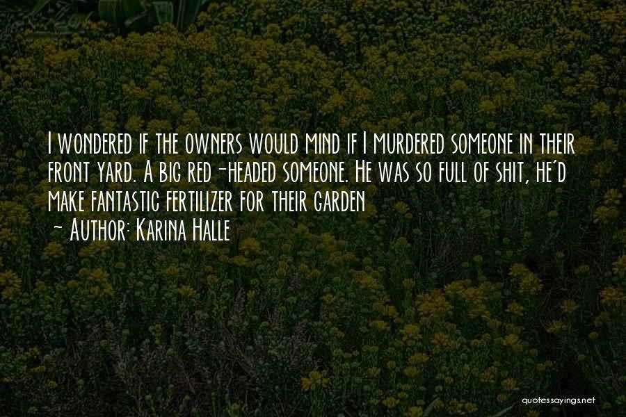 Fertilizer Quotes By Karina Halle