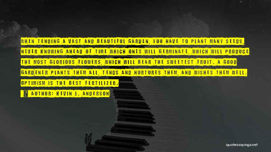Fertilizer Quotes By Kevin J. Anderson