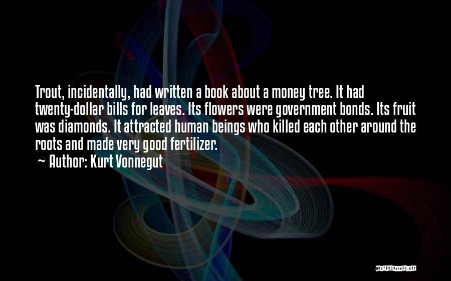 Fertilizer Quotes By Kurt Vonnegut