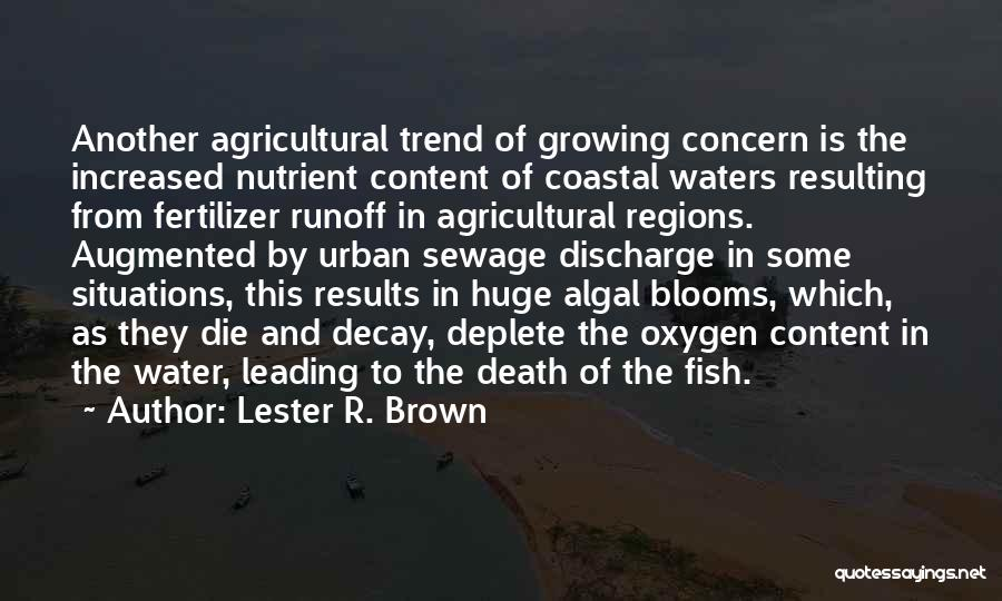 Fertilizer Quotes By Lester R. Brown