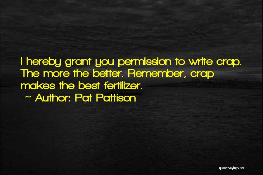 Fertilizer Quotes By Pat Pattison