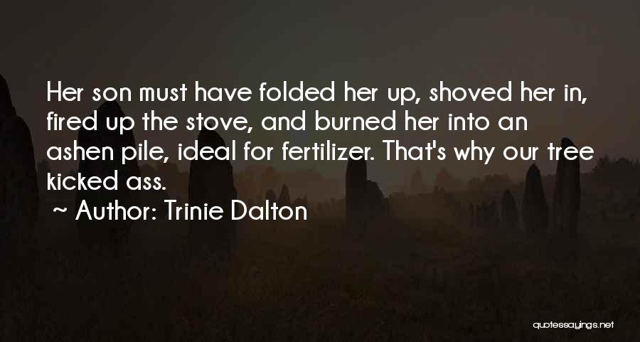 Fertilizer Quotes By Trinie Dalton