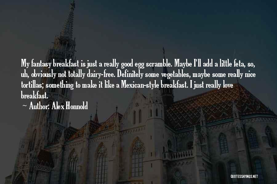 Feta Quotes By Alex Honnold