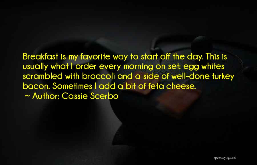 Feta Quotes By Cassie Scerbo