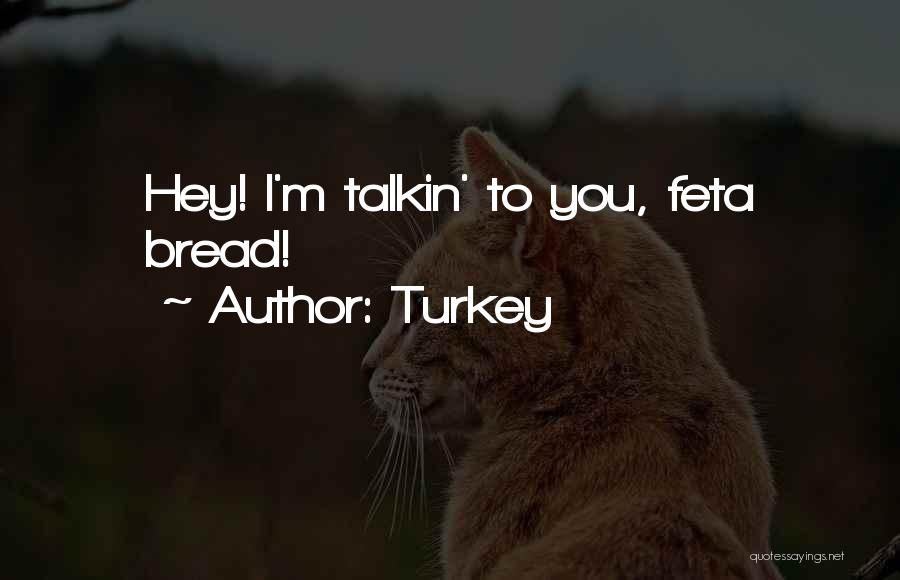 Feta Quotes By Turkey