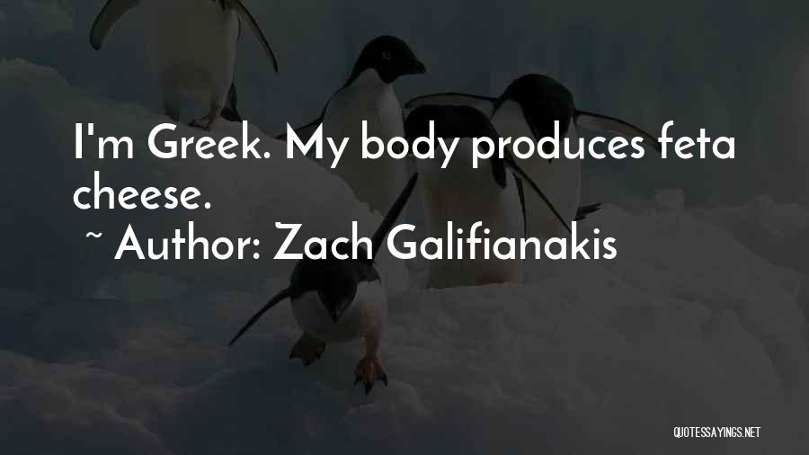 Feta Quotes By Zach Galifianakis