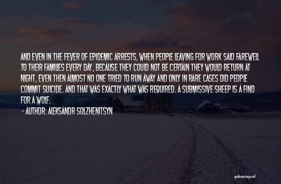 Fever Go Away Quotes By Aleksandr Solzhenitsyn