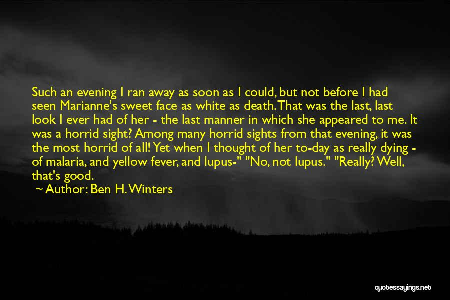 Fever Go Away Quotes By Ben H. Winters