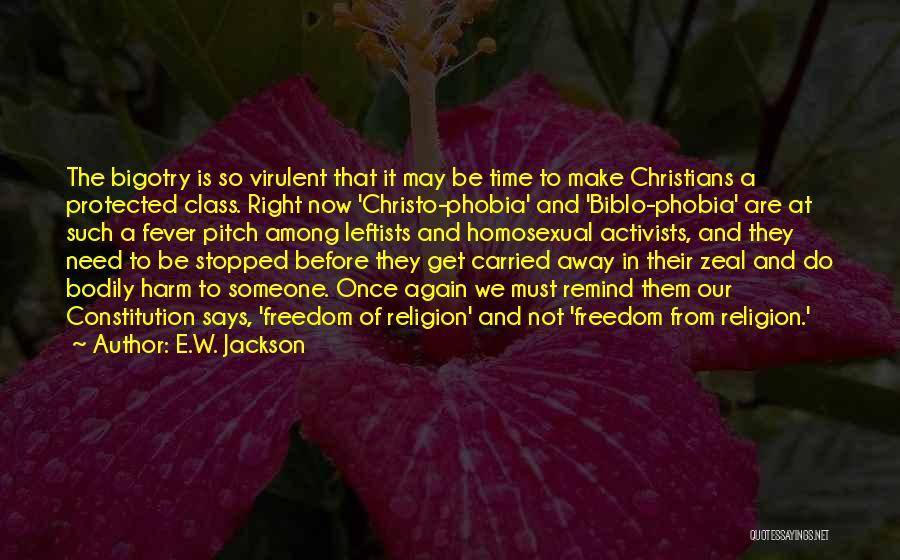 Fever Go Away Quotes By E.W. Jackson