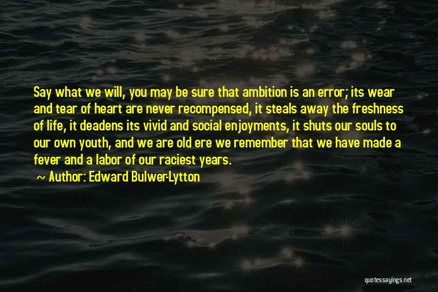Fever Go Away Quotes By Edward Bulwer-Lytton
