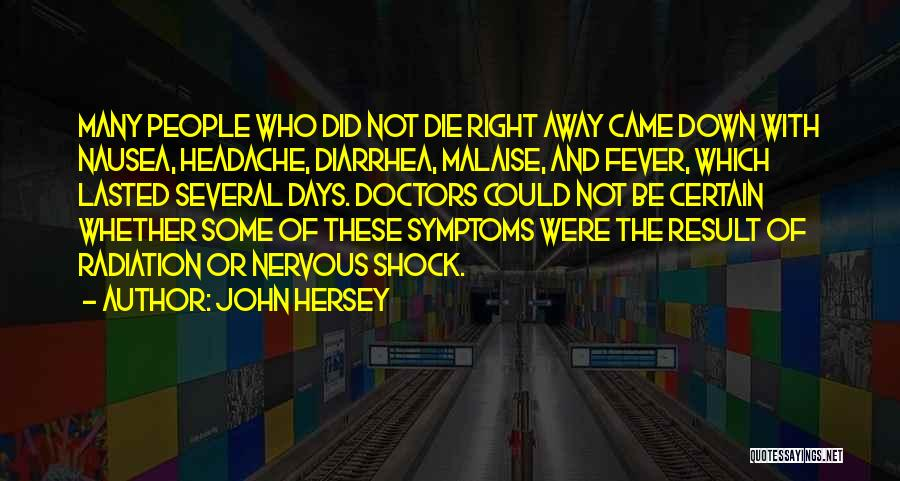 Fever Go Away Quotes By John Hersey