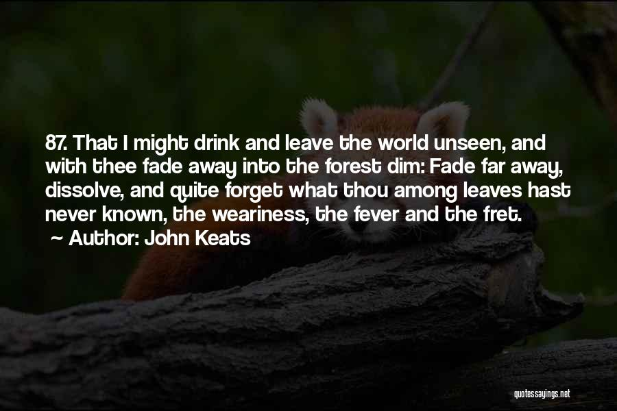 Fever Go Away Quotes By John Keats