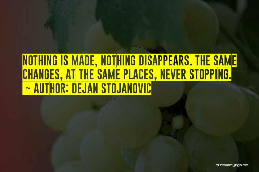 Few Things Never Change Quotes By Dejan Stojanovic
