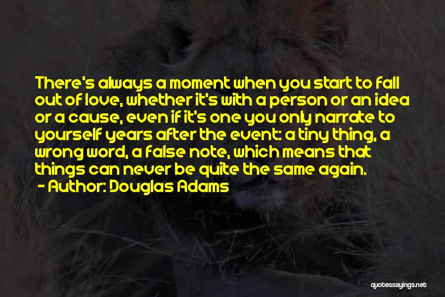 Few Things Never Change Quotes By Douglas Adams