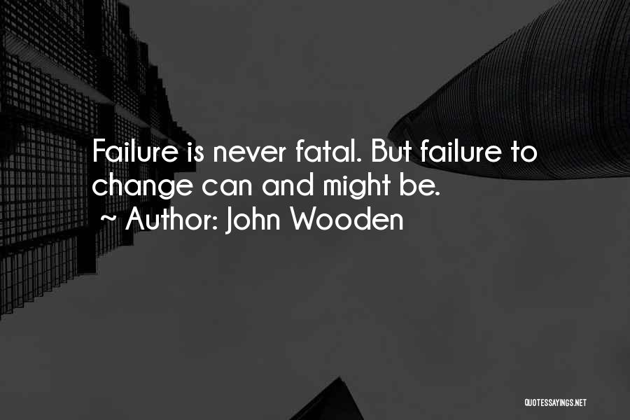 Few Things Never Change Quotes By John Wooden