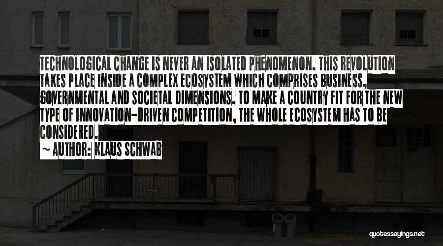 Few Things Never Change Quotes By Klaus Schwab