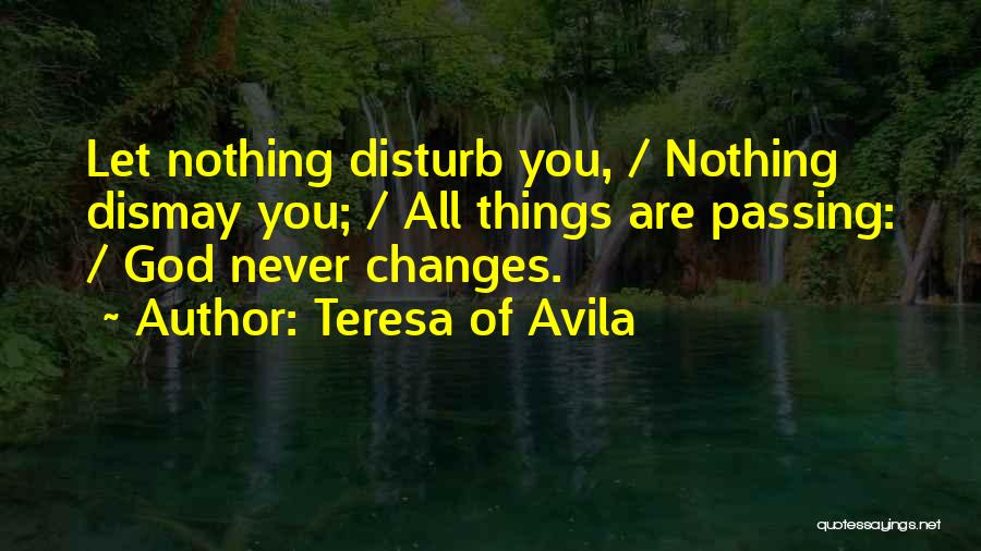 Few Things Never Change Quotes By Teresa Of Avila