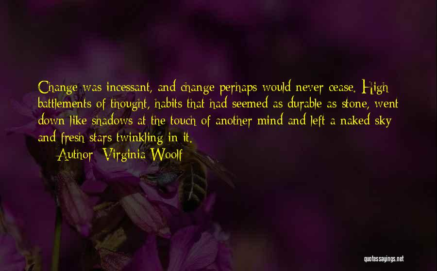 Few Things Never Change Quotes By Virginia Woolf