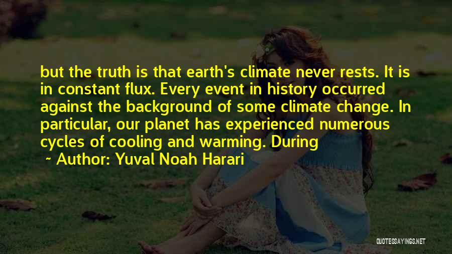 Few Things Never Change Quotes By Yuval Noah Harari